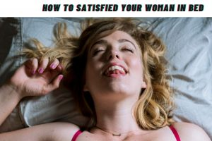 How to Satisfied your woman in bed