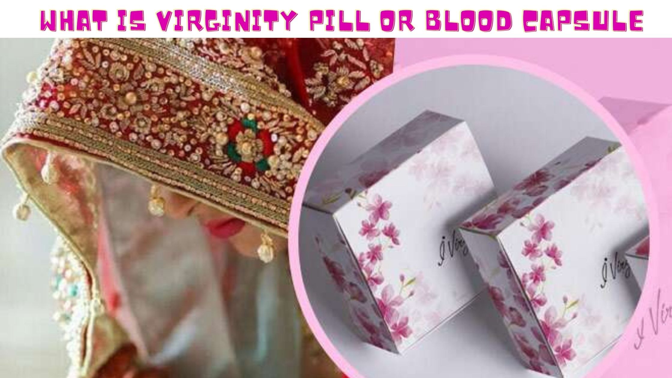 What Is Virginity Pill Or Blood Capsule